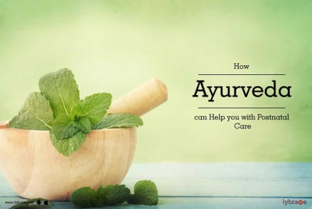 How Ayurveda can Help you with Postnatal Care - By Dr  Vijay