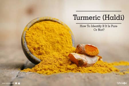 Turmeric (Haldi) - How To Identify If It Is Pure Or Not? - By Dr