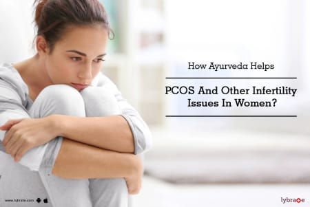 How Ayurveda Helps PCOS And Other Infertility Issues In