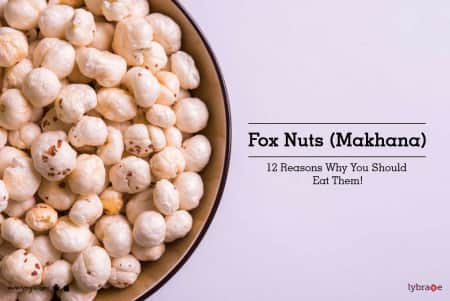 Fox Nuts Makhana 12 Reasons Why You Should Eat Them