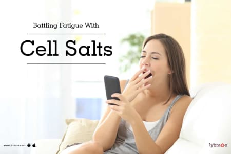 Battling Fatigue with Cell Salts - By Dr  Mansi Arya | Lybrate