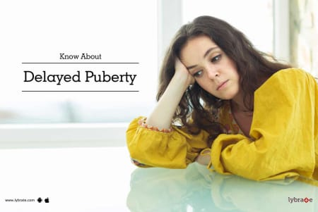 Know About Delayed Puberty - By Dr  Arun Kumar Singh | Lybrate