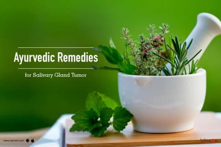 Ayurvedic Remedies for Salivary Gland Tumor - By Not Not | Lybrate