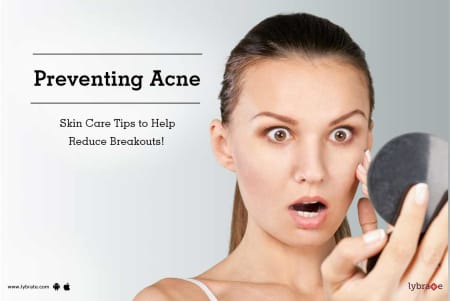 Preventing Acne: Skin Care Tips to Help Reduce Breakouts