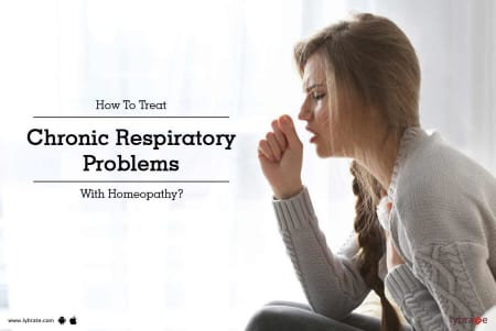 How To Treat Chronic Respiratory Problems With Homeopathy? - By Dr