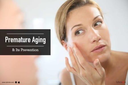 Premature Aging & Its Prevention - By Dr  Shivashankar B