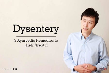 Dysentery - 3 Ayurvedic Remedies to Help Treat it - By Dr  Satish