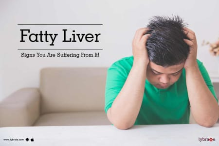 Fatty Liver - Signs You Are Suffering From It! - By Dt