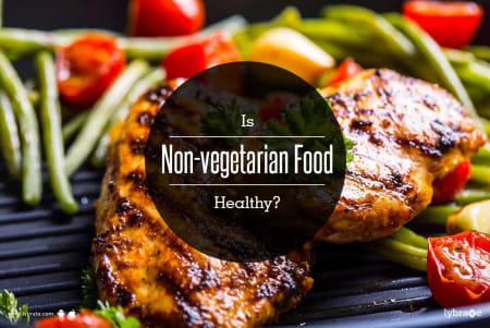 Is Non Vegetarian Food Healthy By Dt Silky Mahajan Lybrate