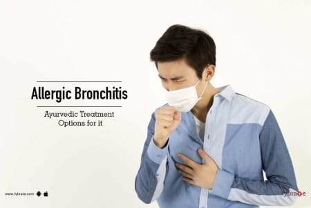 Allergic Bronchitis - Ayurvedic Treatment Options for it - By Dr