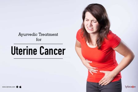 Ayurvedic Treatment for Uterine Cancer - By Not Not | Lybrate