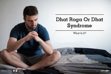 Dhat Roga Or Dhat Syndrome - What Is It? - By Dr  Rahul