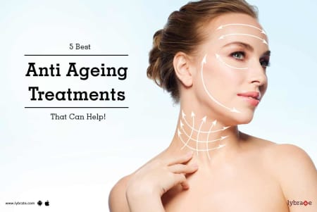 5 Best Anti Ageing Treatments That Can Help By Dr Deepti