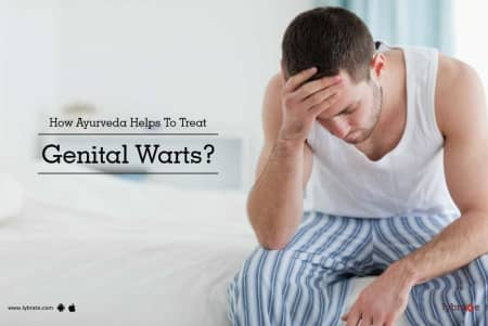 How Ayurveda Helps To Treat Genital Warts? - By Dr  Ramesh Rai | Lybrate