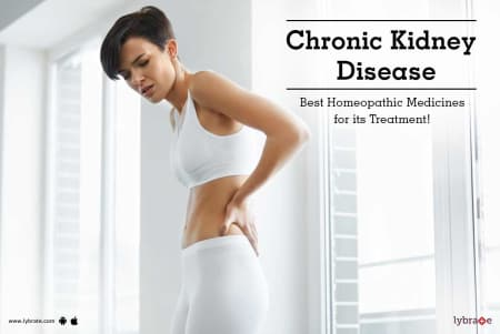 Chronic Kidney Disease Best Homeopathic Medicines For Its Treatment Lybrate