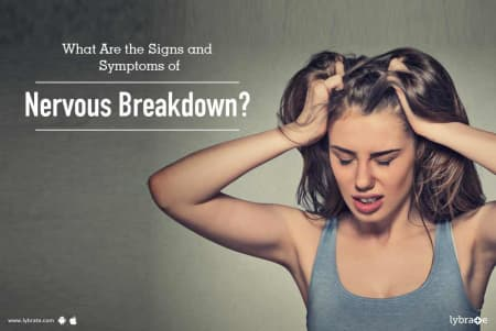 What are the symptoms of having a nervous breakdown