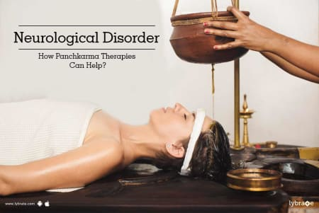 Neurological Disorder - How Panchkarma Therapies Can Help? - By Dr