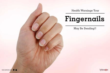 Health Warnings Your Fingernails May Be Sending! - By Dr. Mahesh ...
