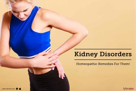 Kidney Disorders - Homeopathic Remedies For Them! - By Dr