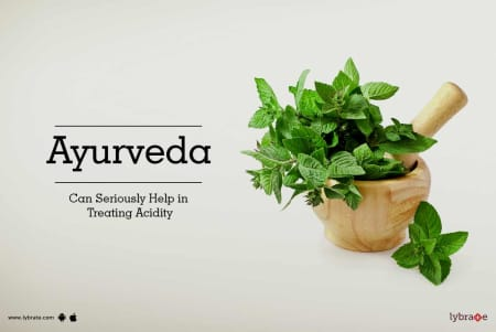Ayurveda Can Seriously Help in Treating Acidity - By Dr