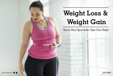 Weight Loss Weight Gain Know How Ayurvedic Tips Can Help By