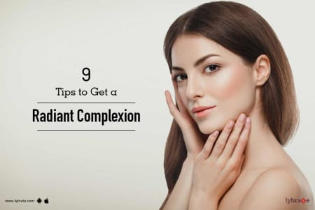 9 Tips to Get a Radiant Complexion - By Dr  Lalit Kasana