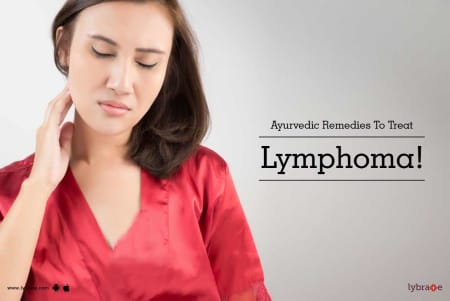 Ayurvedic Remedies To Treat Lymphoma! - By Vaidya Naveen Sharma