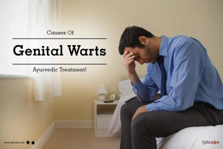 Causes Of Genital Warts And Its Ayurvedic Treatment! - By Dr  Tushar