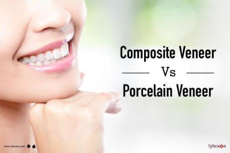 Composite Veneer Vs Porcelain Veneer By Dr Diksha