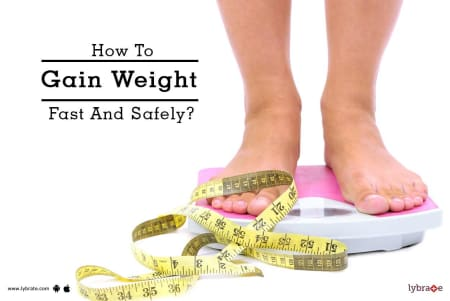 How To Gain Weight Fast And Safely By Dr Anjali Khanna Lybrate