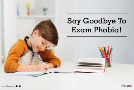 Say Goodbye To Exam Phobia! - By Dr  Mansi Arya   Lybrate