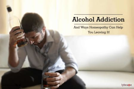 Alcohol Addiction And Ways Homeopathy Can Help You Leaving