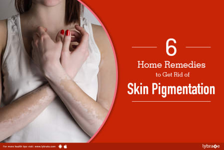 6 Home Remedies to Get Rid of Skin Pigmentation - By Dr  L K