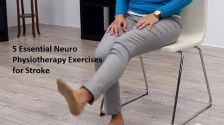 5 Essential Neuro Physiotherapy Exercises For Stroke By Dr