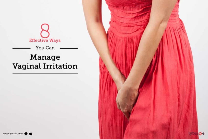 8 effective ways you can manage vaginal irritation by dr shamik