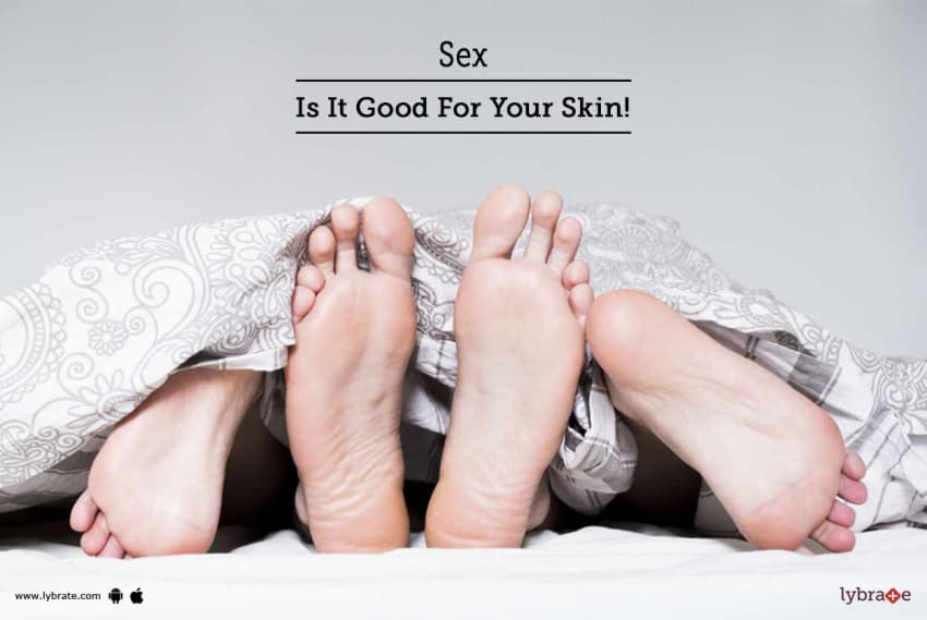 Sex is good for skin