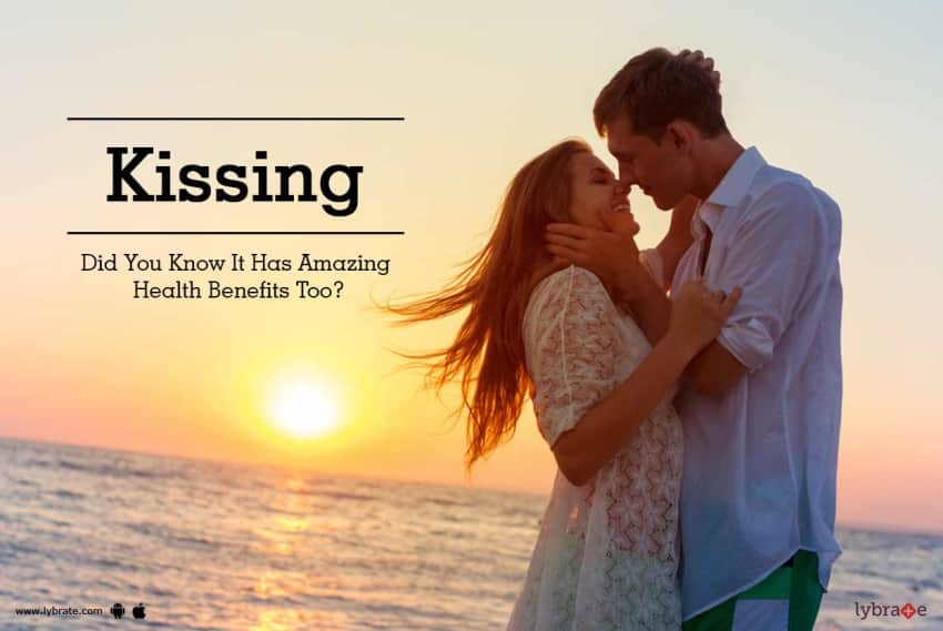 Kissing - Did You Know It Has Amazing Health Benefits Too?