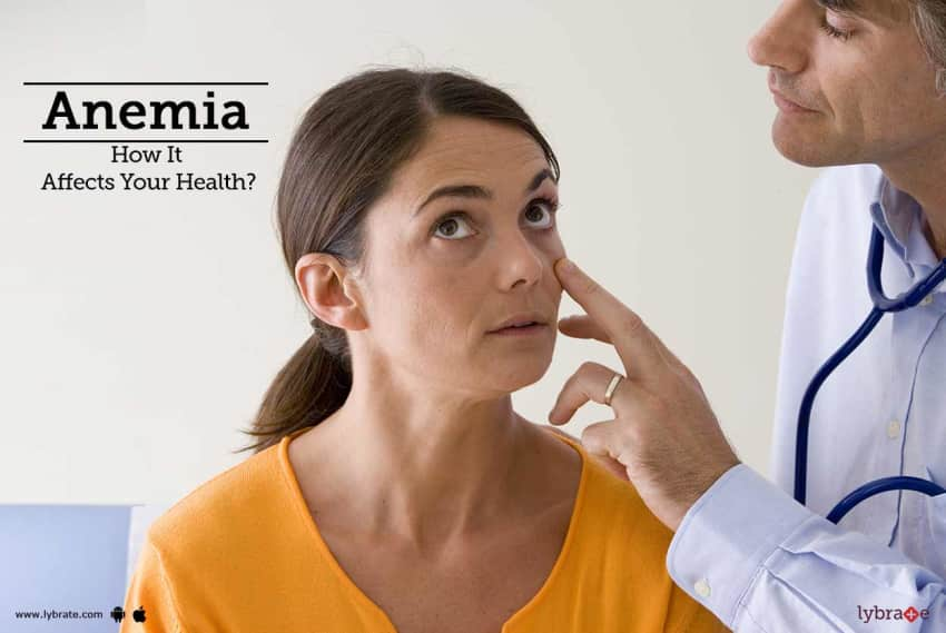 Anemia- How It Affects Your Health?