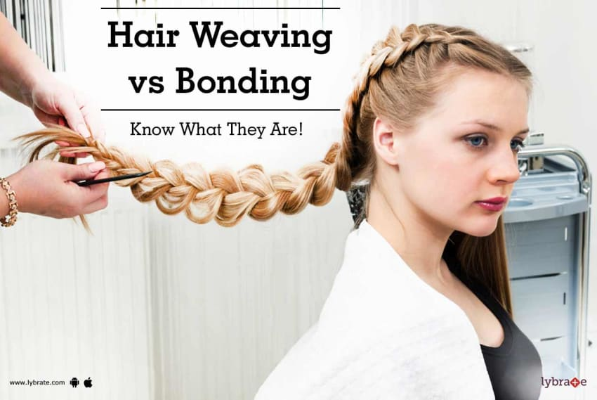 Hair Weaving Vs Bonding Know What They Are By Looks Forever