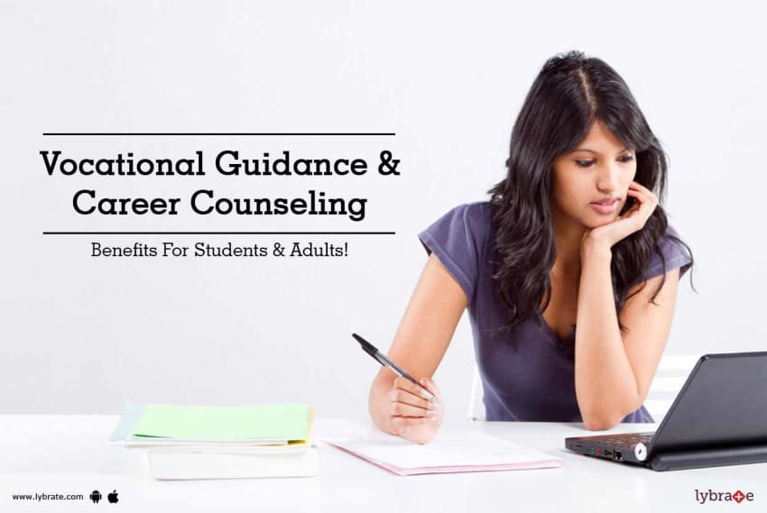 Vocational Guidance U0026 Career Counseling Benefits For Students U0026 Adults