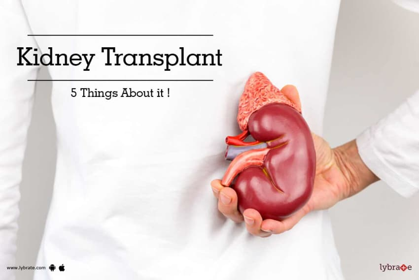 Kidney Transplant - 5 Things About it ! - By Dr. D.K. Agarwal | Lybrate