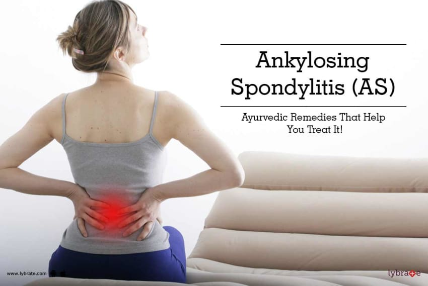 Ankylosing Spondylitis (AS) - Ayurvedic Remedies That Help You Treat ...