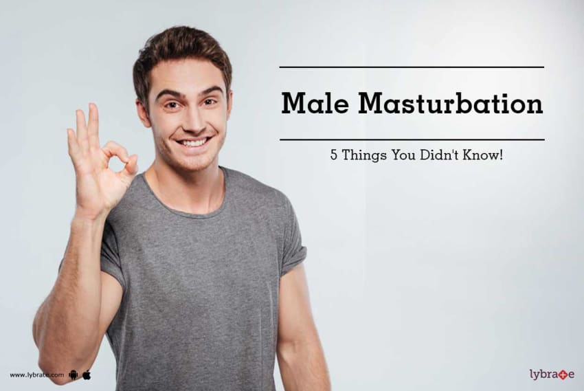 Male Masturbation: 5 Things You Didn't Know!