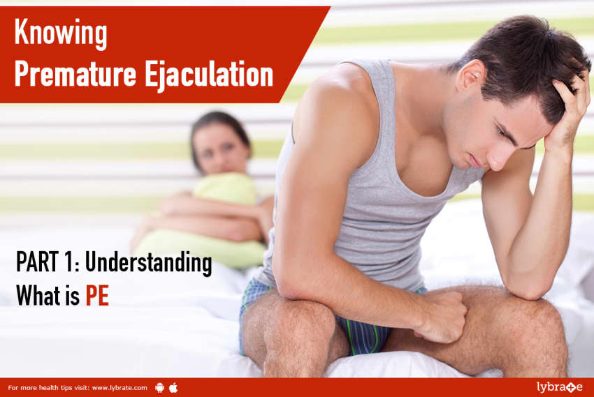 Extreme case of premature ejaculation